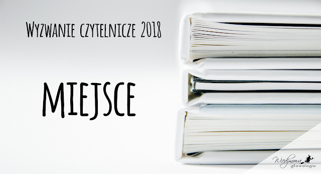 Wiedźmowa głowologia, wyzwanie książkowe 2018