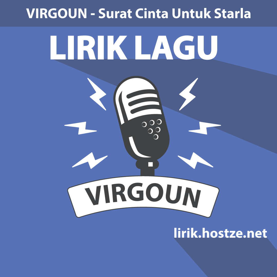 Lirik Lagu Surat Cinta Untuk Starla Virgoun Lirik Hostze