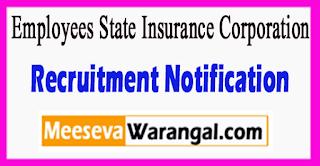 ESIC Employees State Insurance Corporation Recruitment Notification 2017 Last Date 30-06-2017