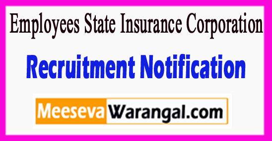 ESIC Employees State Insurance Corporation Recruitment Notification