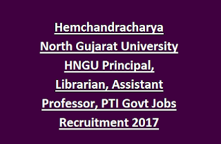Hemchandracharya North Gujarat University HNGU Principal, Librarian, Assistant Professor, PTI Govt Jobs Recruitment 2017