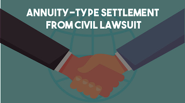 Annuity-type Settlement Resulting from a Civil Lawsuit