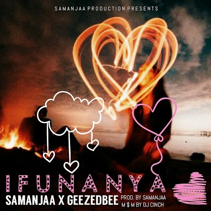 Samanjaa X GeeZedBee - Ifunanya