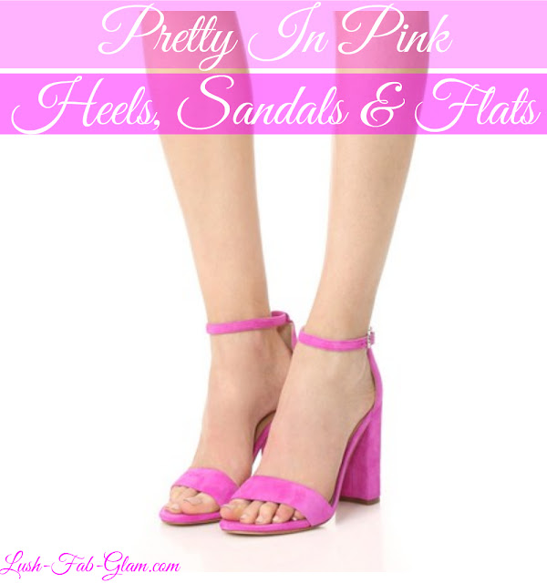 http://www.lush-fab-glam.com/2017/06/pretty-in-pink-heels-sandals-and-flats.html