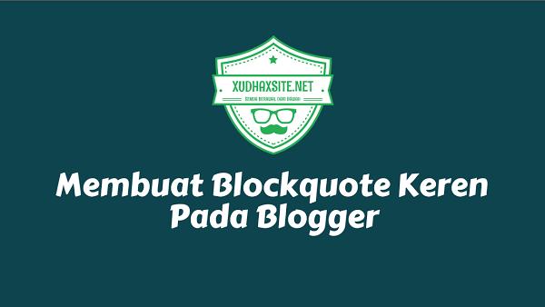 15+ Tema Blockquote : Kumpulan Tema Blockquote Keren Untuk Blogger Lengkap dengan Tutorial