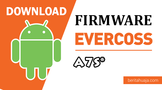 Download Firmware Stock ROM Evercoss A7S Bintang All Version