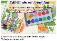 http://www.educaciontrespuntocero.com/recursos/5-recursos-trabajar-dia-de-la-mujer-trabajadora-aula/33672.html