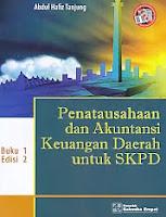 Judul Buku:PENATAUSAHAAN Dan AKUNTANSI KEUANGAN DAERAH Untuk SKPD Buku 1 Edisi 2