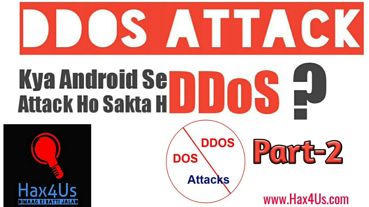 DDoS Attack Using Android Part-2 Released In Hindi | Hax4Us