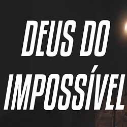 Deus do Impossível – Thalles Roberto