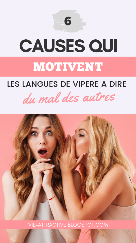 6 causes qui motivent les langues de vipère à dire du mal des autres | développement personnel | psychologie