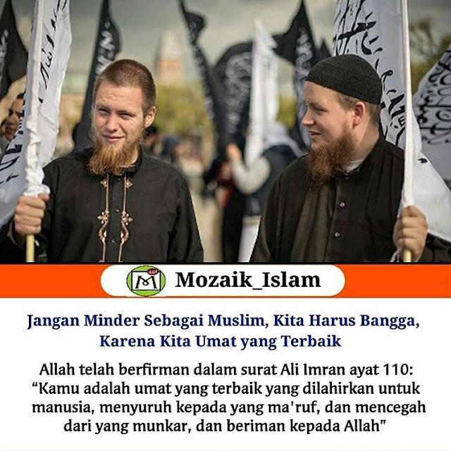 Jangan Minder Sebagai Muslim, Kita Harus Bangga Menjadi Seorang Muslim, Karena Kita Umat yang Terbaik