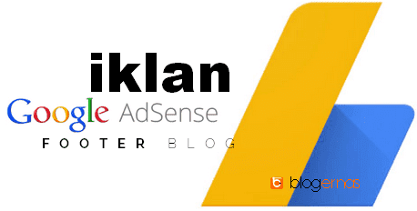 Cara Memasang Iklan Adsense pada Footer Blog