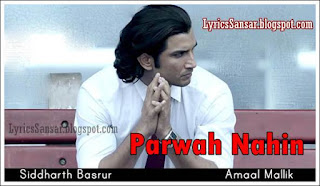 PARWAH NAHIN LYRICS : MS Dhoni Film | Siddharth Basrur Ft. Sushant Singh Rajput