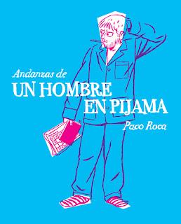 Andanzas de un hombre en pijama Paco Roca
