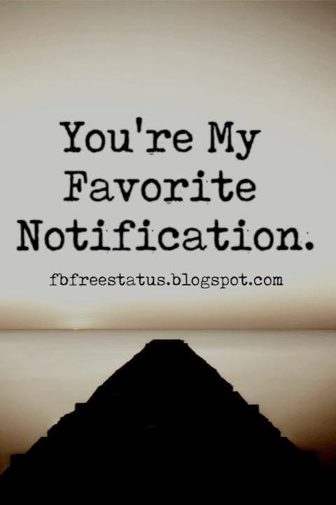 Cute Long Distance Relationship Quotes, You're My Favorite Notification.