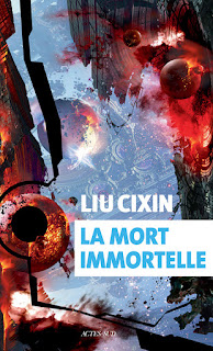 La Mort Immortelle - Liu Cixin