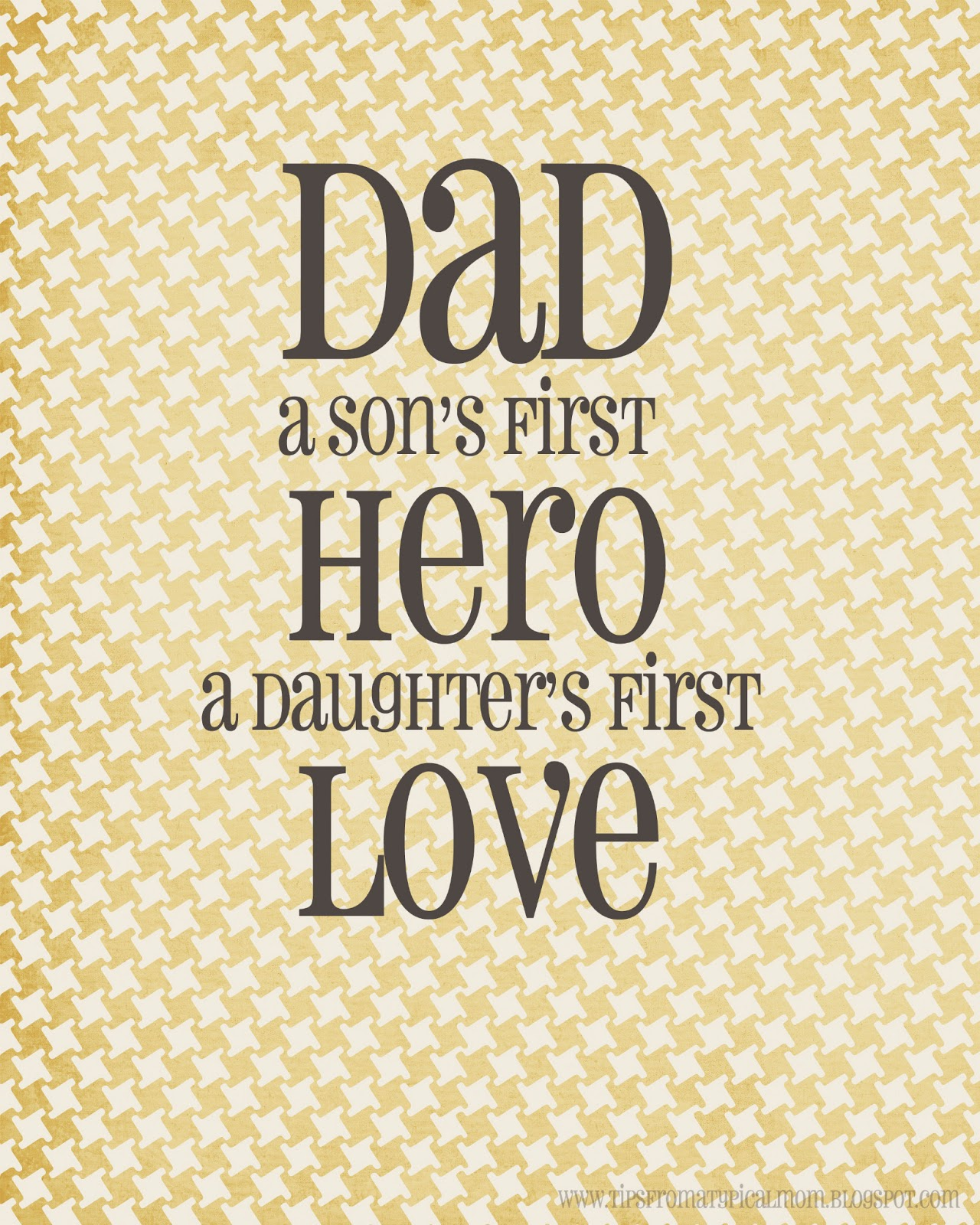FREE Printable - Father's Day Son's hero, daughter's love