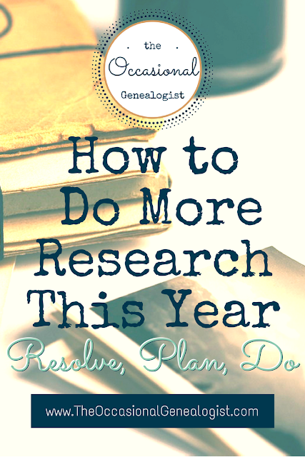 How do you create an actionable resolution to do more genealogy research? Customize it to your situation using these suggestions.
