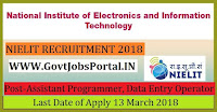National Institute of Electronics & Information Technology Recruitment 2018- Assistant Programmer, Data Entry Operator