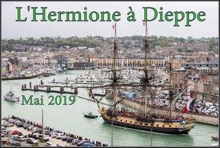 L'HERMIONE à Dieppe du 10 au 13 mai 2019