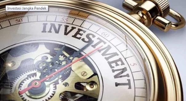 Pengertian, Tujuan, Karakteristik, Bentuk, Jenis dan Contoh Investasi Jangka Pendek Terlengkap