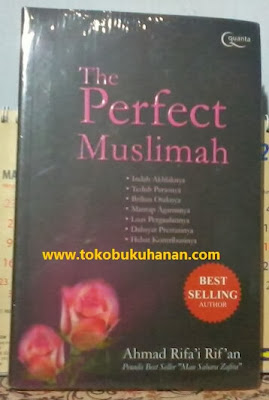 Buku : THE PERFECT MUSLIMAH – Ahmad Rifa'I Rifan