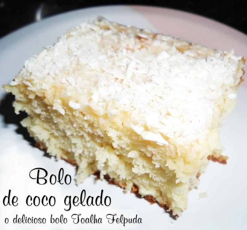 Bolo de coco gelado, o delicioso bolo Toalha Felpuda