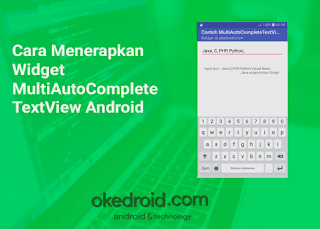 Cara Menerapkan  Contoh Widget MultiAutoCompleteTextView Android