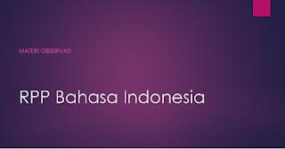 RENCANA PELAKSANAAN PEMBELAJARAN BAHASA INDONESIA  MATERI TEKS OBSERVASI PERTEMUAN PERTAMA