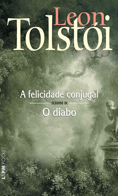 A Felicidade Conjugal seguido de O Diabo - Leon Tolstói