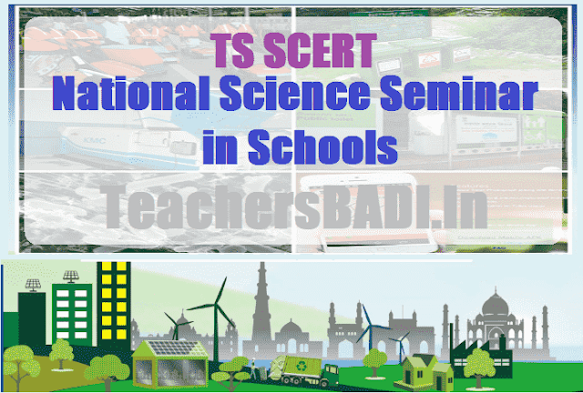 National, State, District, Mandal, School Level Science Seminars 2018 for TS Schools