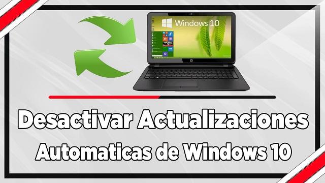 Como desactivar actualizaciones automáticas de Windows 10