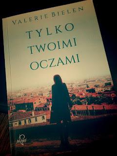 """Tylko Twoimi oczami""- Valerie Bielen"