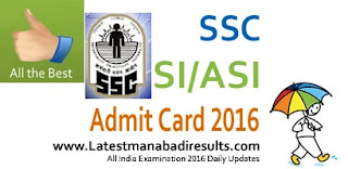 SSC CPO SI/ASI Re Exam Admit Card 2016,SSC CPO SI Online Test Admit Card of Paper I, Paper II.SSC CPO Admit Card 2016 All Regions CISF CRPF SSB CISF ITBPF BSF.