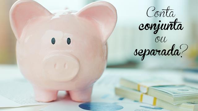 finanças-do-casal-conta-conjunta-separada