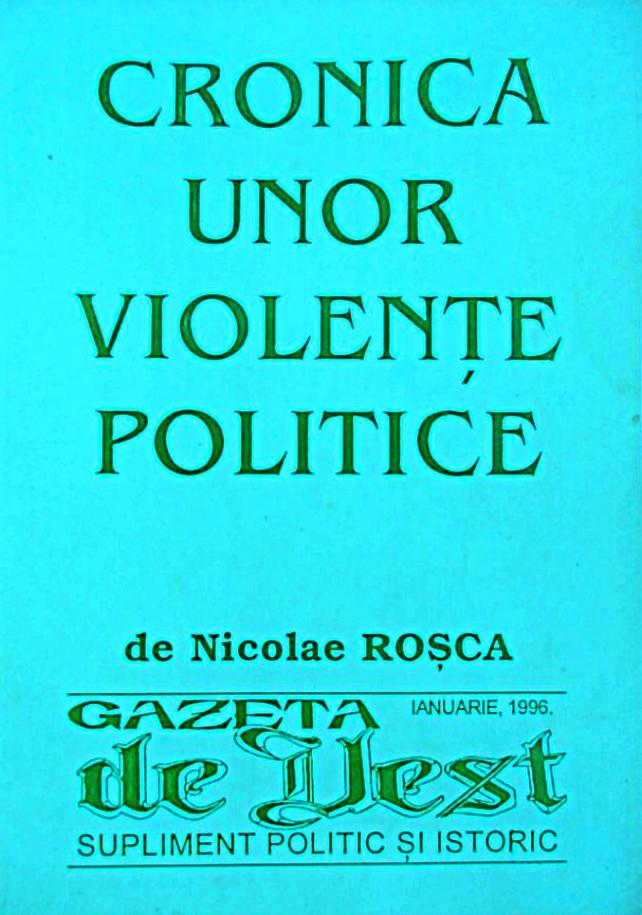 Nicolae Roșca - Cronica unor violențe politice
