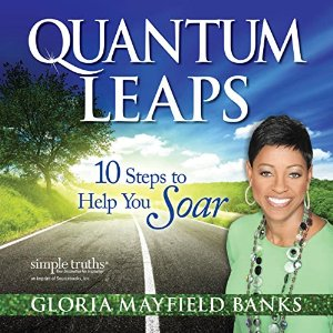 http://www.amazon.com/Quantum-Leaps-Steps-Help-Soar/dp/B00VTX3IME/ref=sr_1_1?ie=UTF8&qid=1457826333&sr=8-1&keywords=quantum+leap+gloria+mayfield+banks