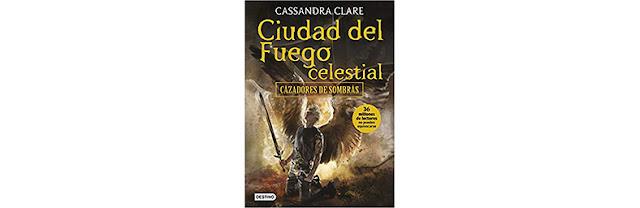Ciudad del fuego celestial (Cazadores de sombras 6)