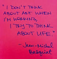 Famous Quotes About Life Changes: i don't think about art when