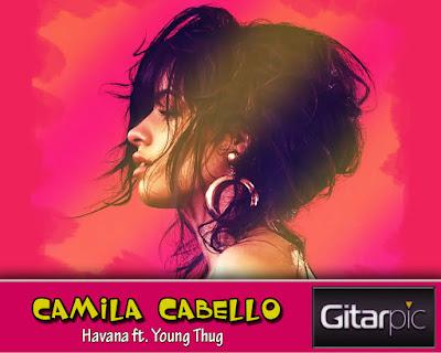 Chord Gitar Camila Cabello - Havana ft. Young Thug