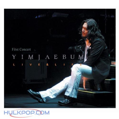 Yim Jae Bum – First Concert Live & Life