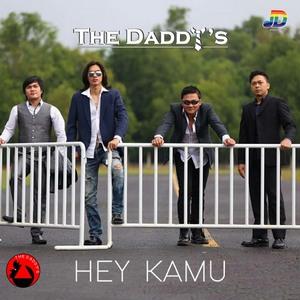 The Daddy's - Hey Kamu