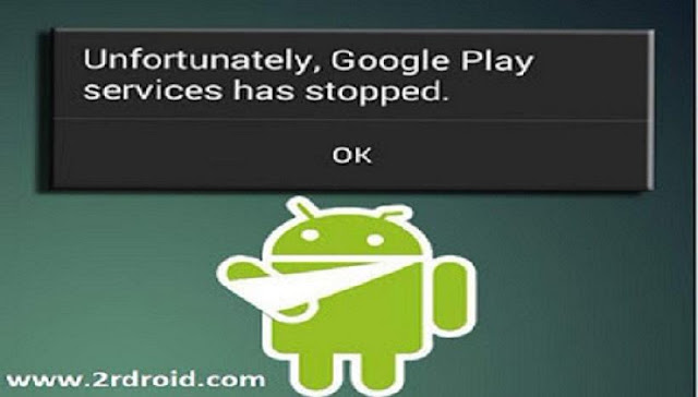حل مشكلة Google Play Services has stopped لأجهزة اندرويد