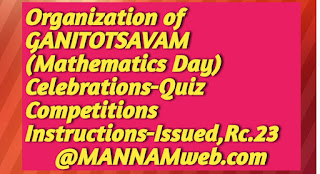 Organization of GANITOTSAVAM, (Mathematics Day)  Celebrations-Quiz Competitions Instructions-Issued,Rc.23