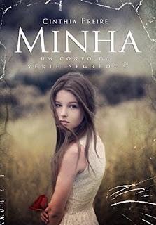 Minha, Um Conto da Série Segredos - Cinthia Freire