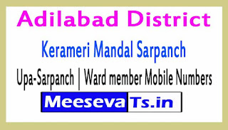 Kerameri Mandal Sarpanch | Upa-Sarpanch | Ward member Mobile Numbers List Adilabad District in Telangana State