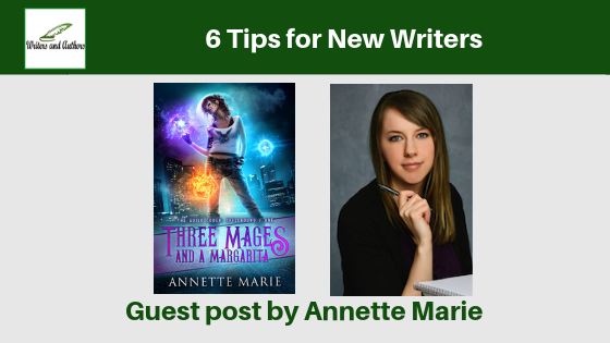 6 Tips for New Writers, guest post by Annette Marie