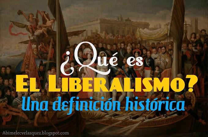 ¿QUÉ ES EL LIBERALISMO? UNA DEFINICIÓN HISTÓRICA