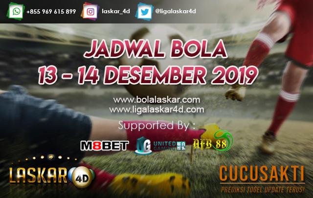 JADWAL BOLA JITU TANGGAL 13 – 14 DESEMBER 2019